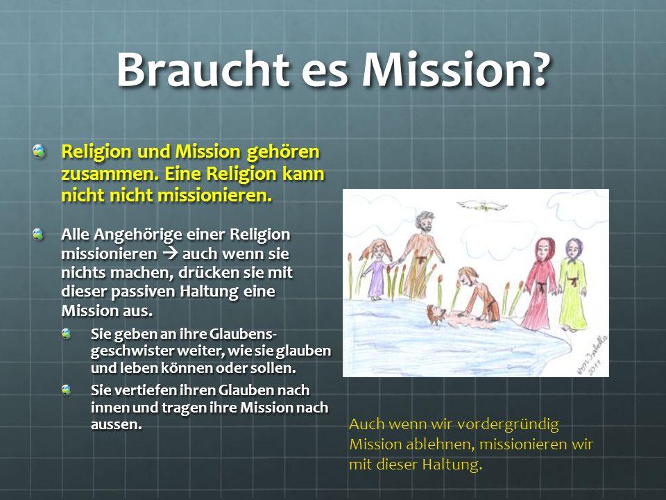 Braucht es Mission. Religion und Mission gehören zusammen.