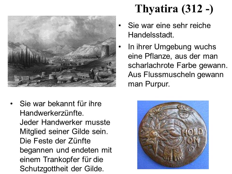 Thyatira (312 -) Sie war eine sehr reiche Handelsstadt.