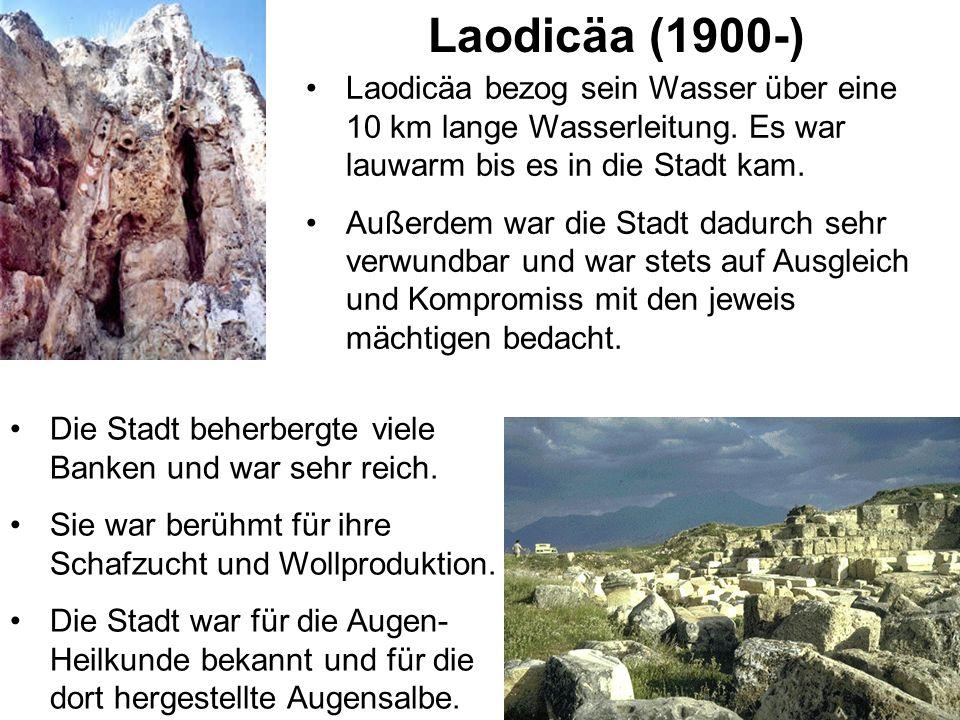 Laodicäa (1900-) Laodicäa bezog sein Wasser über eine 10 km lange Wasserleitung.