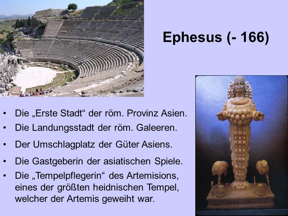 """Ephesus (- 166) Die """"Erste Stadt der röm. Provinz Asien."""