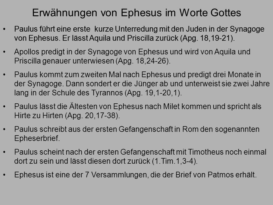 Erwähnungen von Ephesus im Worte Gottes Paulus kommt zum zweiten Mal nach Ephesus und predigt drei Monate in der Synagoge.