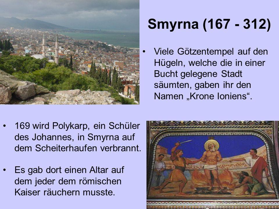 """Smyrna (167 - 312) Viele Götzentempel auf den Hügeln, welche die in einer Bucht gelegene Stadt säumten, gaben ihr den Namen """"Krone Ioniens ."""