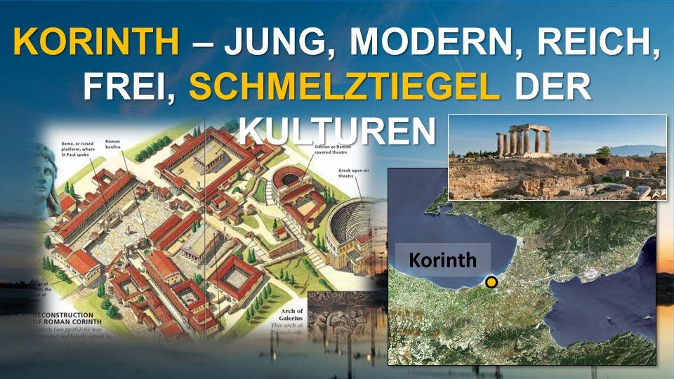 Korinth KORINTH – JUNG, MODERN, REICH, FREI, SCHMELZTIEGEL DER KULTUREN