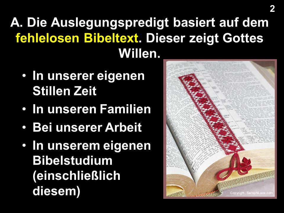 A. Die Auslegungspredigt basiert auf dem fehlelosen Bibeltext.