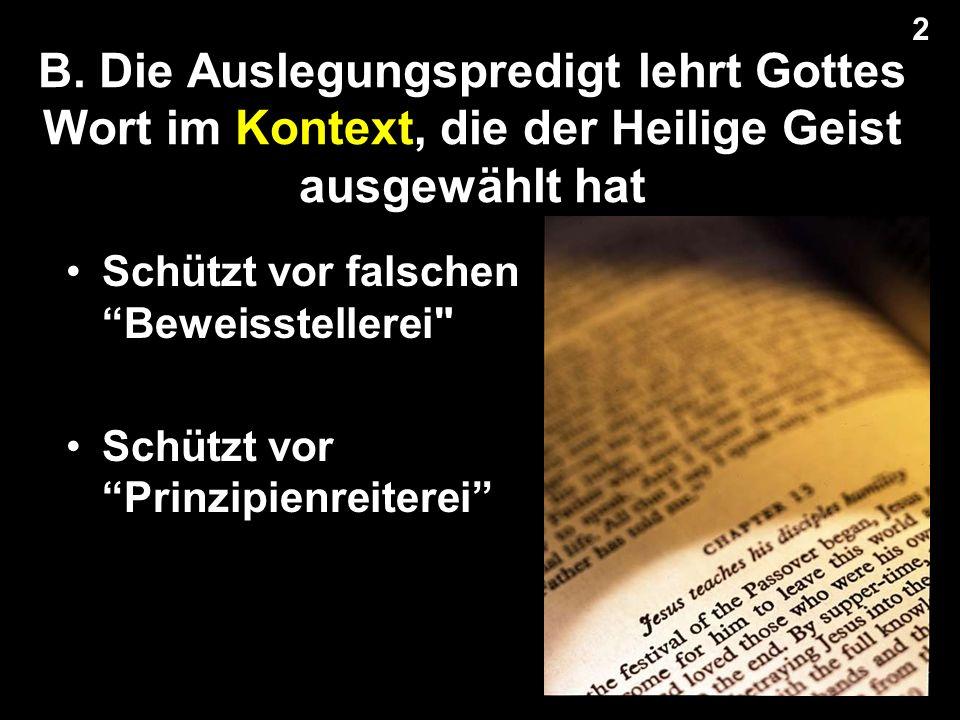 """B. Die Auslegungspredigt lehrt Gottes Wort im Kontext, die der Heilige Geist ausgewählt hat 2 2 Schützt vor falschen """"Beweisstellerei"""