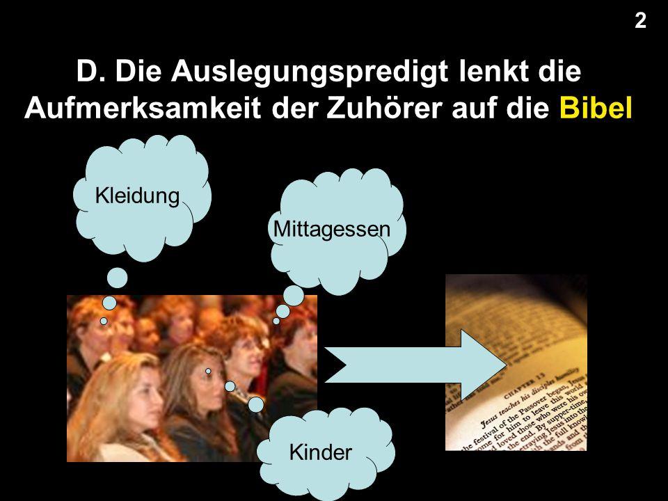 D. Die Auslegungspredigt lenkt die Aufmerksamkeit der Zuhörer auf die Bibel 2 2 Mittagessen Kleidung Kinder
