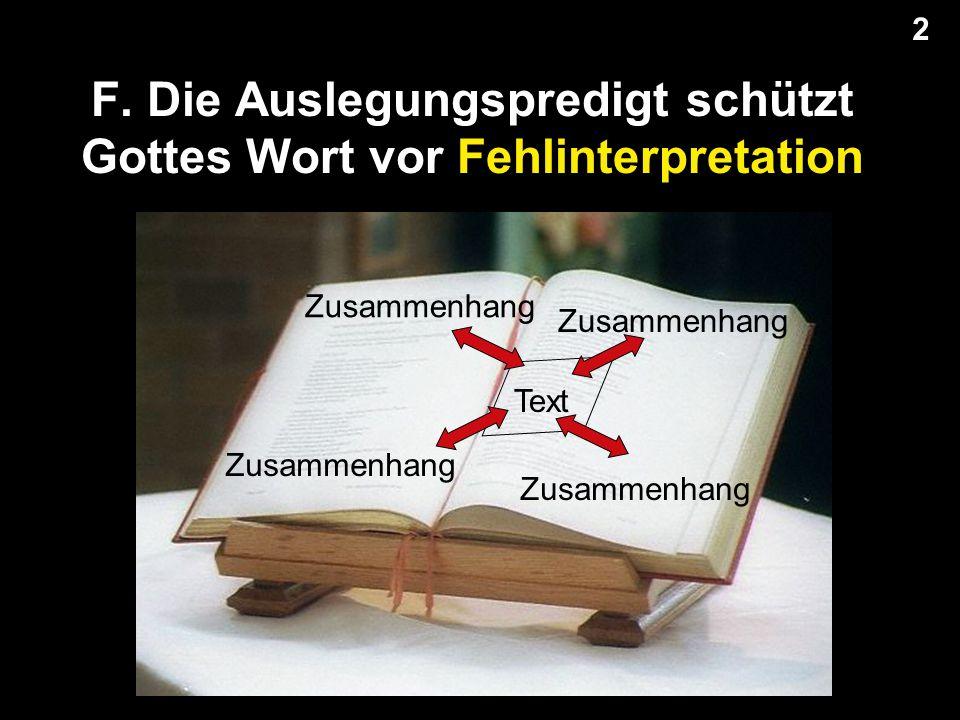 F. Die Auslegungspredigt schützt Gottes Wort vor Fehlinterpretation 2 2 Text Zusammenhang