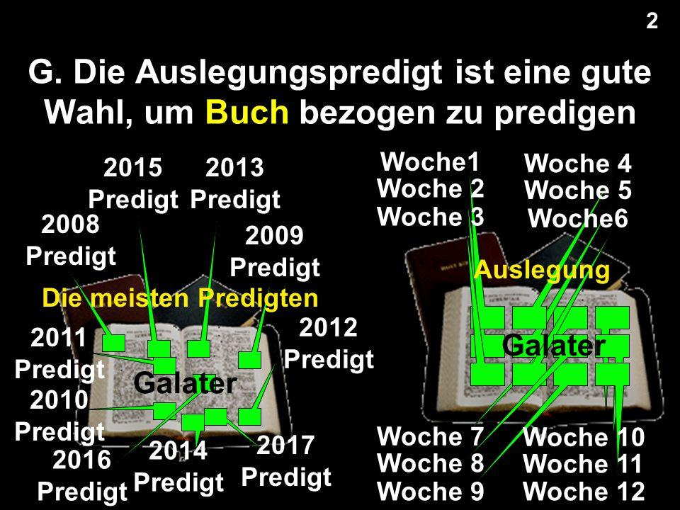 G. Die Auslegungspredigt ist eine gute Wahl, um Buch bezogen zu predigen 2 2008 Predigt 2009 Predigt 2010 Predigt 2011 Predigt 2012 Predigt 2013 Predi