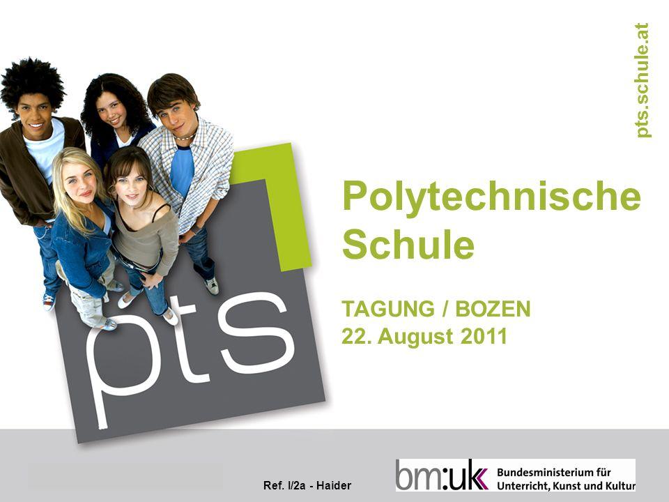 Abt. I/2 - Haider Polytechnische Schule TAGUNG / BOZEN 22.
