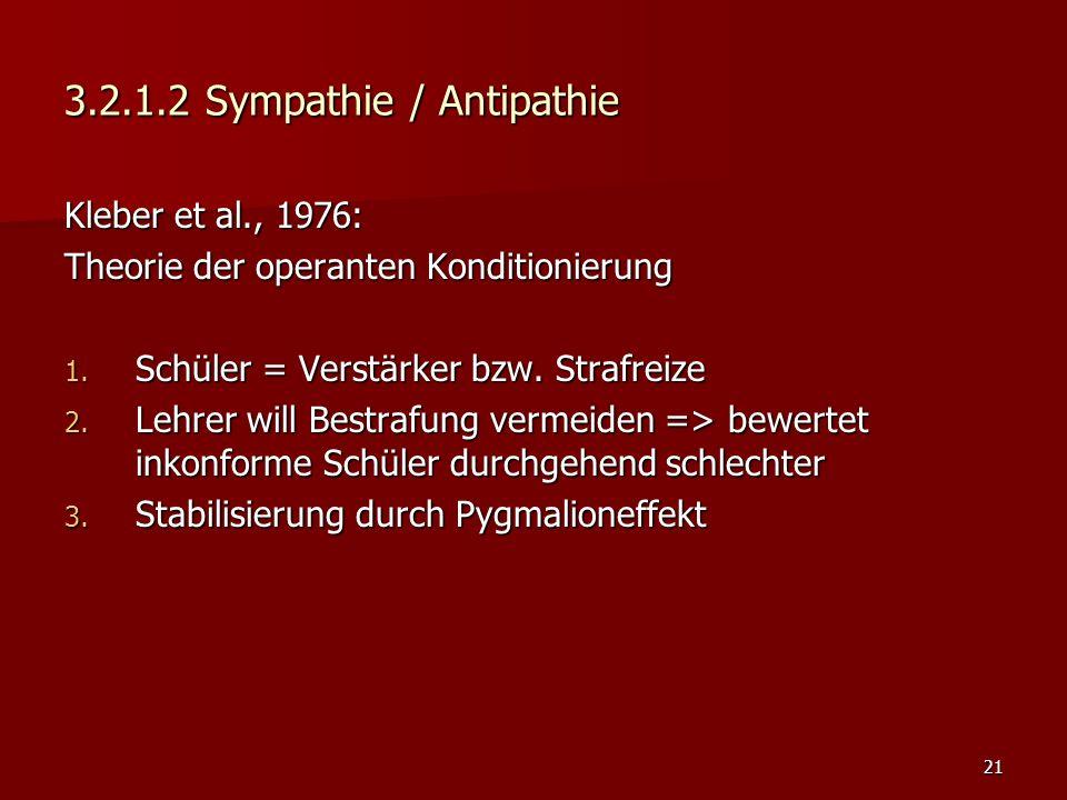 21 3.2.1.2 Sympathie / Antipathie Kleber et al., 1976: Theorie der operanten Konditionierung 1.
