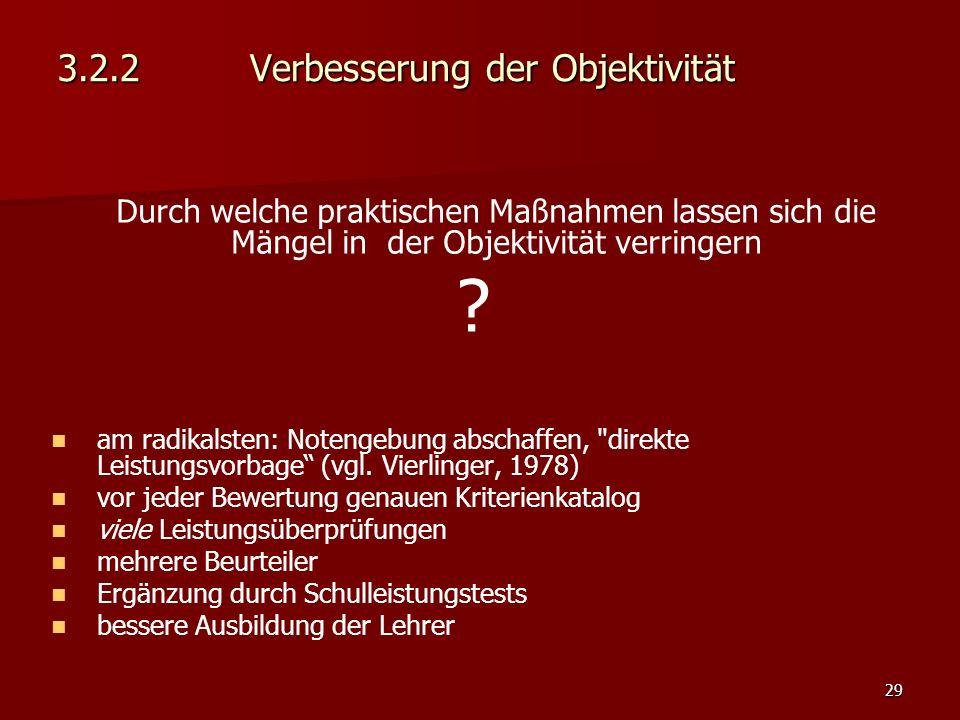 29 3.2.2Verbesserung der Objektivität Durch welche praktischen Maßnahmen lassen sich die Mängel in der Objektivität verringern .