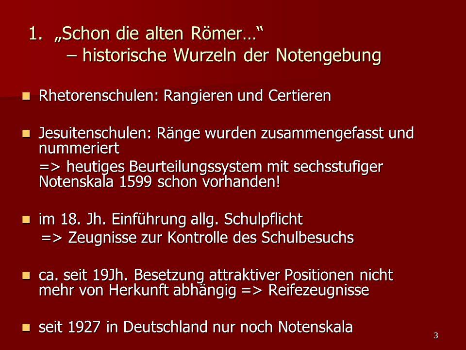 """3 1. """"Schon die alten Römer…"""" – historische Wurzeln der Notengebung Rhetorenschulen: Rangieren und Certieren Rhetorenschulen: Rangieren und Certieren"""