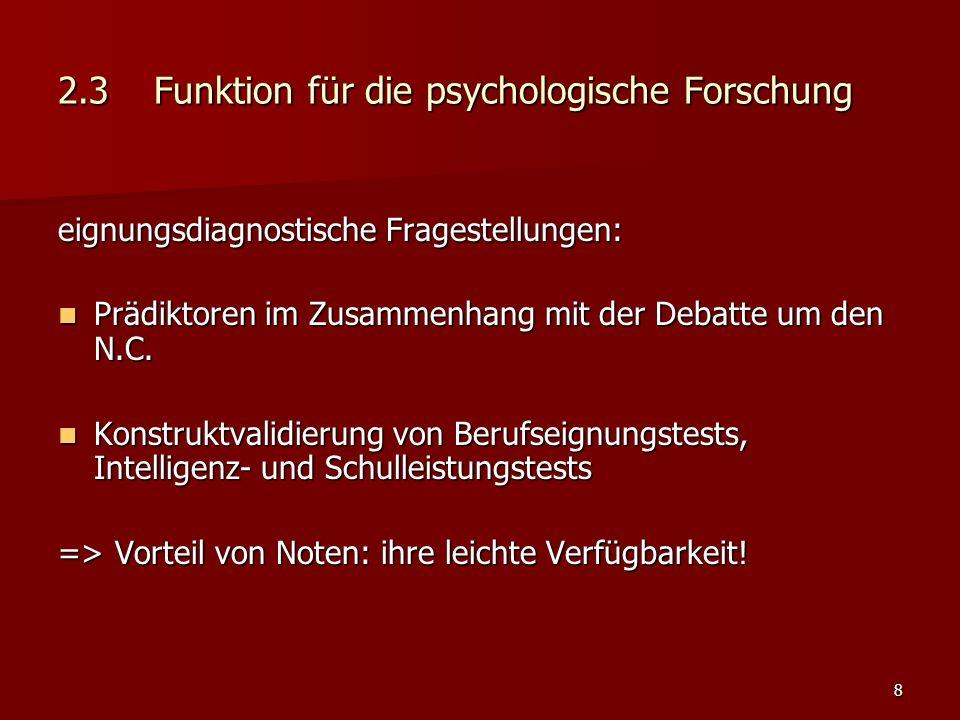 8 2.3Funktion für die psychologische Forschung eignungsdiagnostische Fragestellungen: Prädiktoren im Zusammenhang mit der Debatte um den N.C.