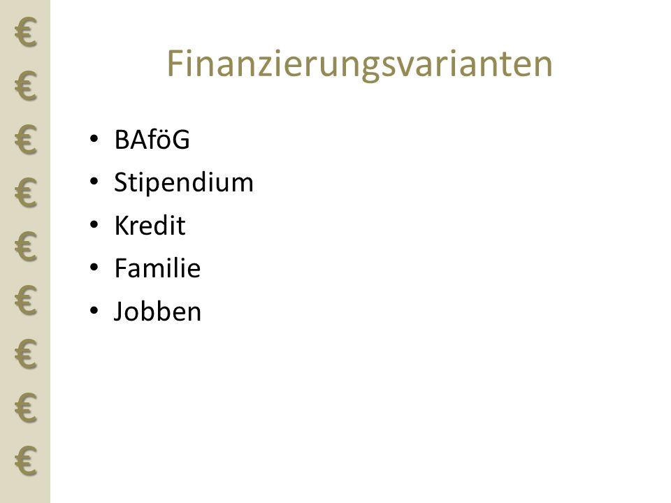 €€€€€€€€€ Finanzierungsvarianten BAföG Stipendium Kredit Familie Jobben