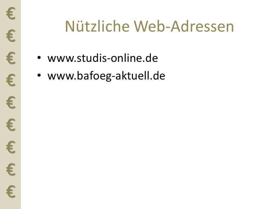 €€€€€€€€€ Nützliche Web-Adressen www.studis-online.de www.bafoeg-aktuell.de