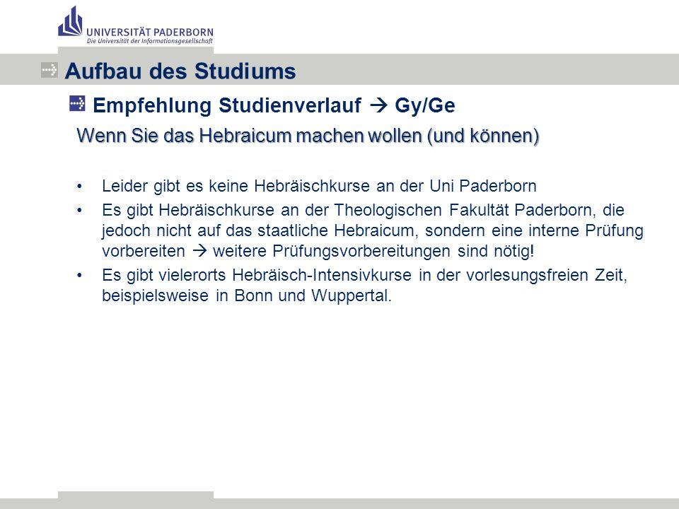 Wenn Sie das Hebraicum machen wollen (und können) Leider gibt es keine Hebräischkurse an der Uni Paderborn Es gibt Hebräischkurse an der Theologischen Fakultät Paderborn, die jedoch nicht auf das staatliche Hebraicum, sondern eine interne Prüfung vorbereiten  weitere Prüfungsvorbereitungen sind nötig.
