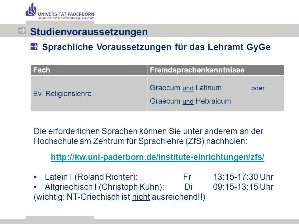Studienvoraussetzungen Sprachliche Voraussetzungen für das Lehramt GyGe FachFremdsprachenkenntnisse Ev.