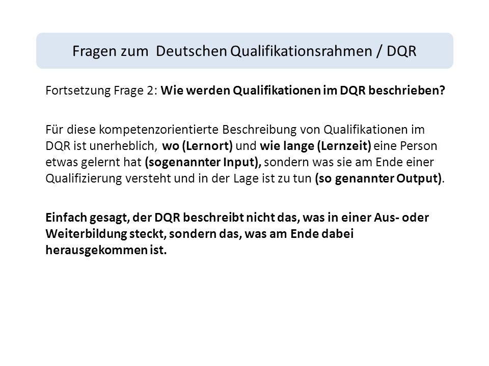 Fragen zum Deutschen Qualifikationsrahmen / DQR Fortsetzung Frage 2: Wie werden Qualifikationen im DQR beschrieben.