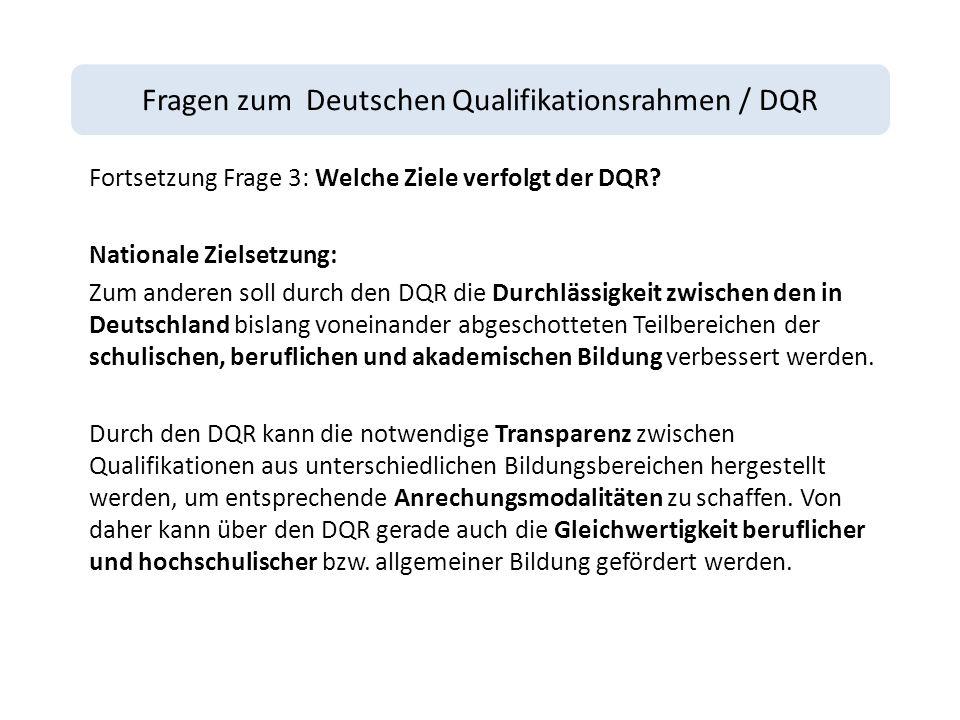 Fragen zum Deutschen Qualifikationsrahmen / DQR Fortsetzung Frage 3: Welche Ziele verfolgt der DQR.