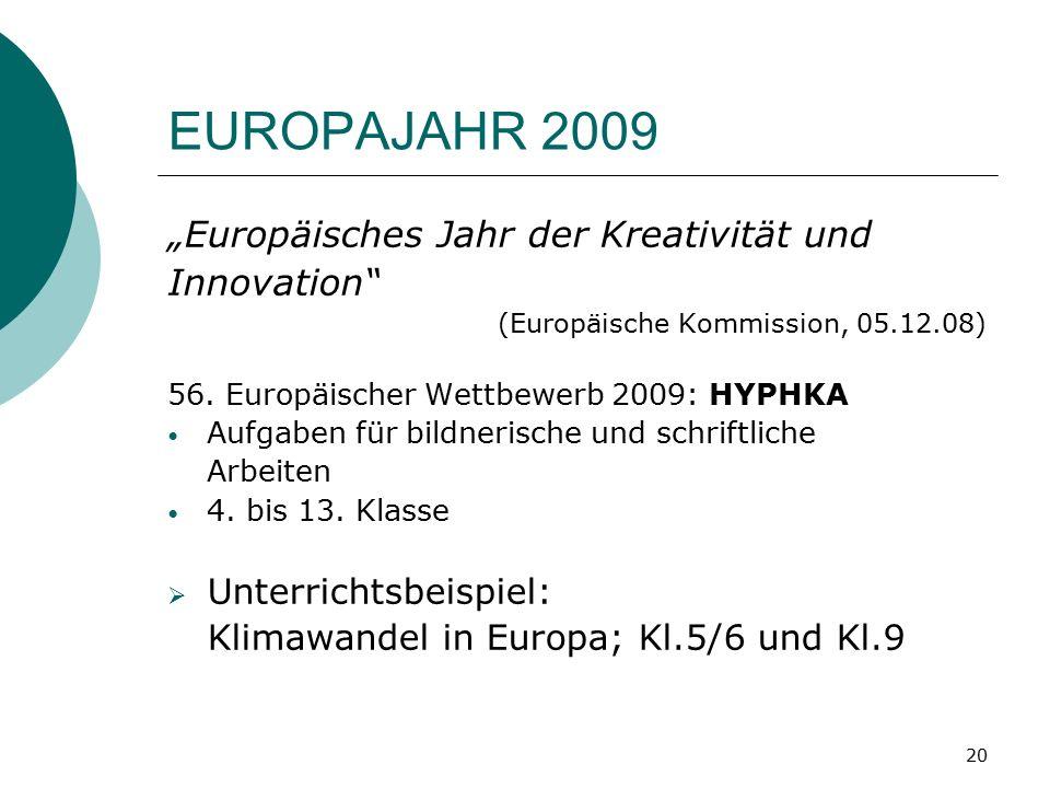 """20 EUROPAJAHR 2009 """"Europäisches Jahr der Kreativität und Innovation (Europäische Kommission, 05.12.08) 56."""