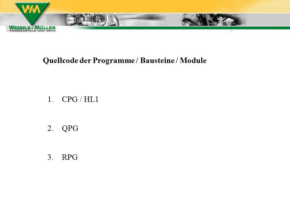 Quellcode der Programme / Bausteine / Module 1.CPG / HL1 2.QPG 3.RPG
