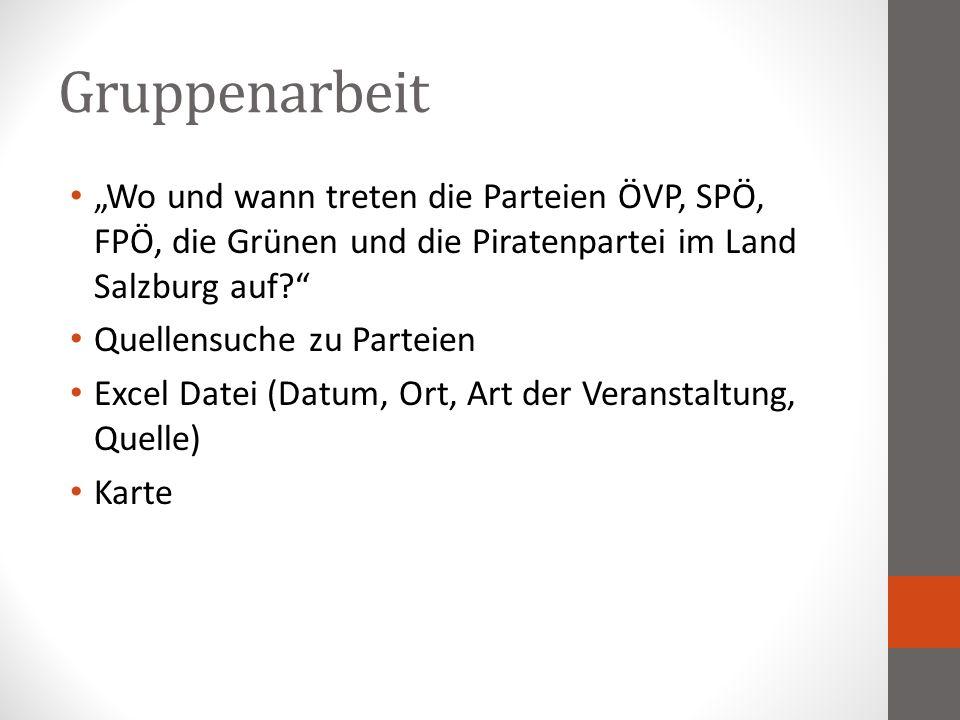 """Gruppenarbeit """"Wo und wann treten die Parteien ÖVP, SPÖ, FPÖ, die Grünen und die Piratenpartei im Land Salzburg auf?"""" Quellensuche zu Parteien Excel D"""