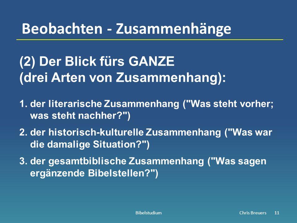 Beobachten - Zusammenhänge (2) Der Blick fürs GANZE (drei Arten von Zusammenhang): 1.