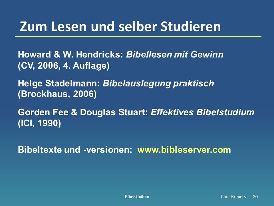 Zum Lesen und selber Studieren Howard & W. Hendricks: Bibellesen mit Gewinn (CV, 2006, 4.