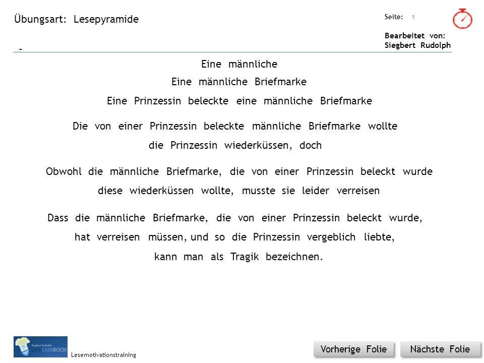 Übungsart: Titel: Quelle: Seite: Bearbeitet von: Siegbert Rudolph Lesemotivationstraining Lesepyramide Titel: Quelle: Nächste Folie Vorherige Folie Ei