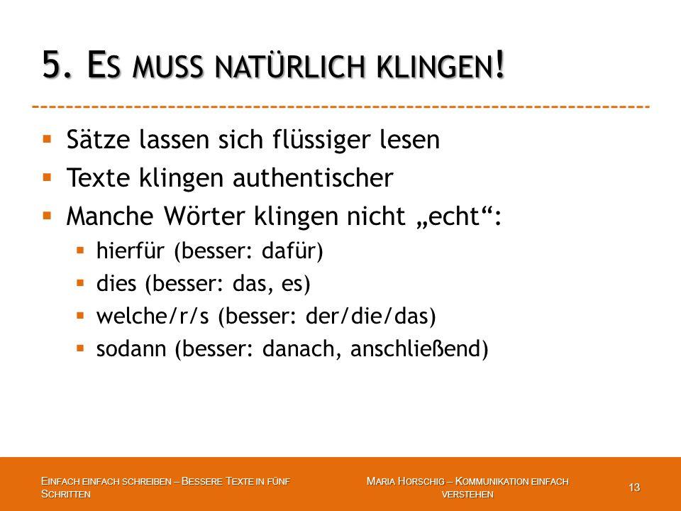 5. E S MUSS NATÜRLICH KLINGEN .