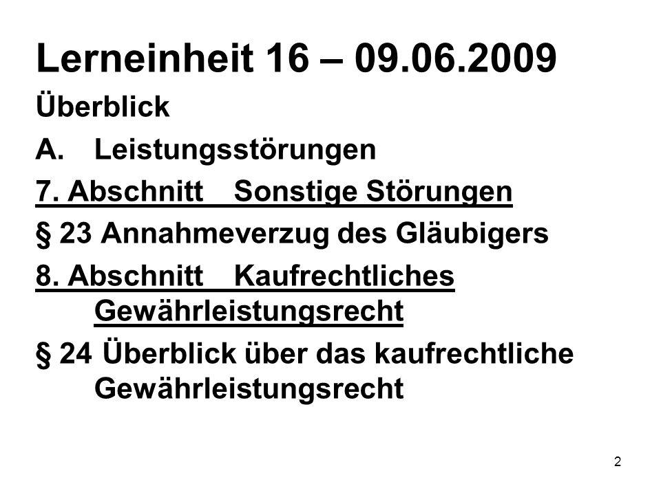 2 Lerneinheit 16 – 09.06.2009 Überblick A.Leistungsstörungen 7.