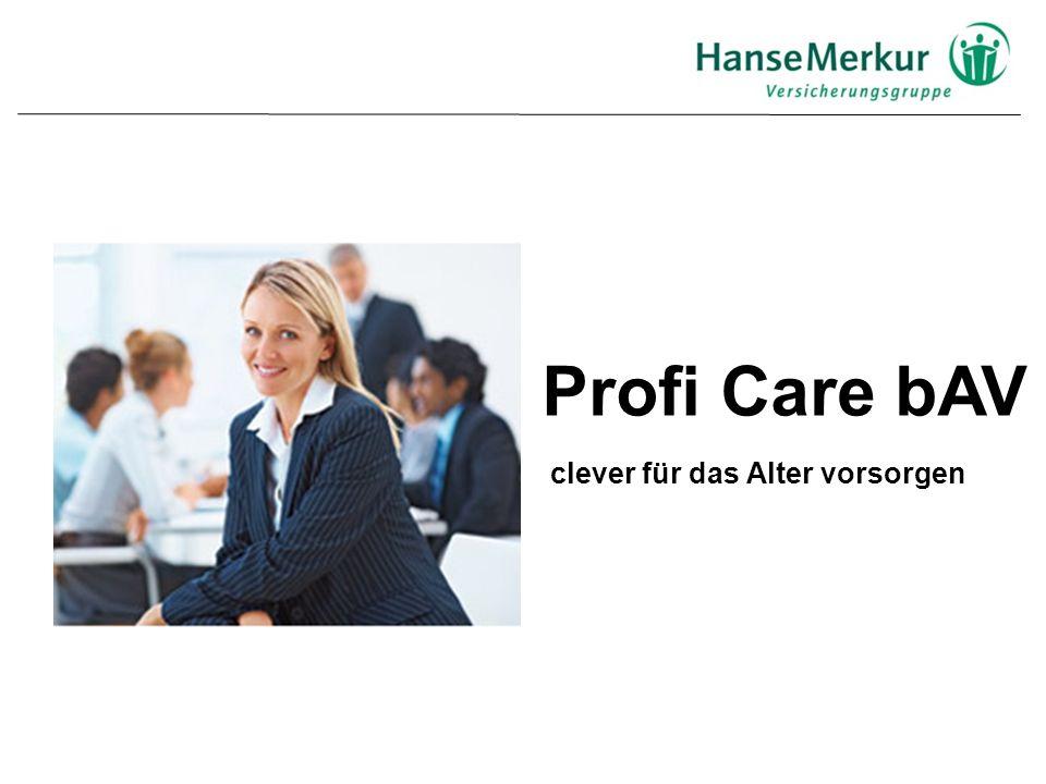 Profi Care bAV clever für das Alter vorsorgen Unisex- bis 20.12.2012 Preisvorteil für Männer nutzen!