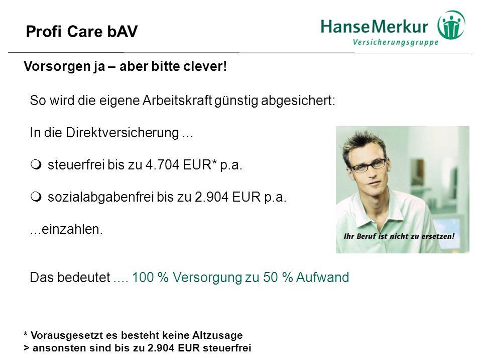 Vorsorgen ja – aber bitte clever! So wird die eigene Arbeitskraft günstig abgesichert: In die Direktversicherung...  steuerfrei bis zu 4.704 EUR* p.a