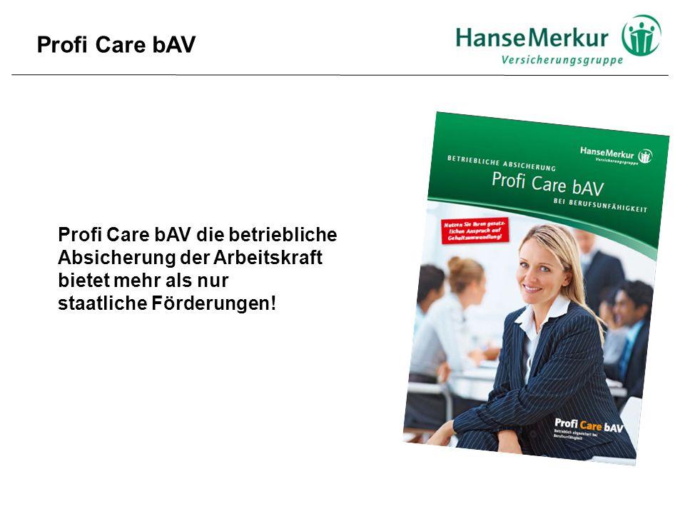 Profi Care bAV die betriebliche Absicherung der Arbeitskraft bietet mehr als nur staatliche Förderungen! Profi Care bAV