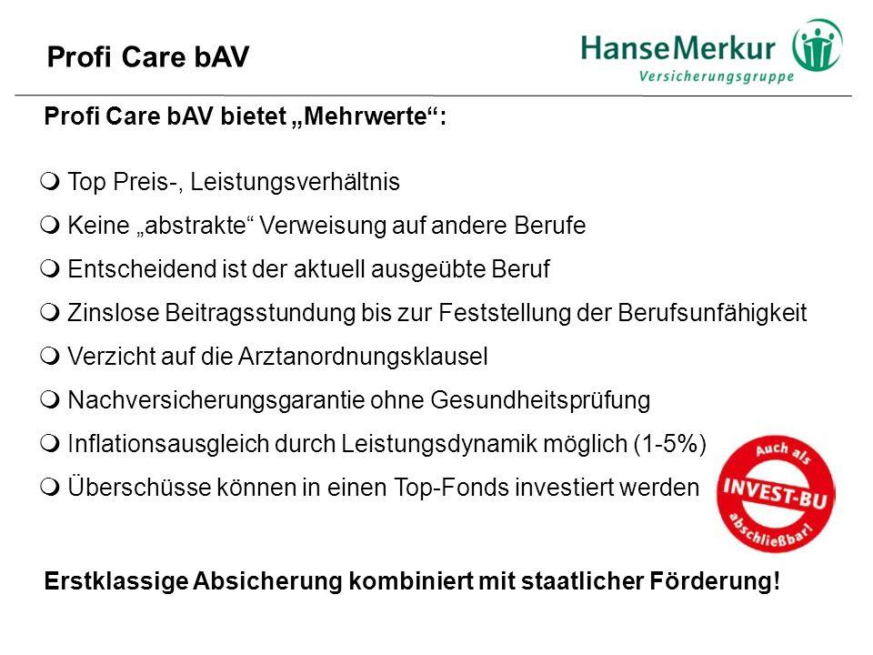 """Profi Care bAV bietet """"Mehrwerte"""":  Top Preis-, Leistungsverhältnis  Keine """"abstrakte"""" Verweisung auf andere Berufe  Entscheidend ist der aktuell a"""