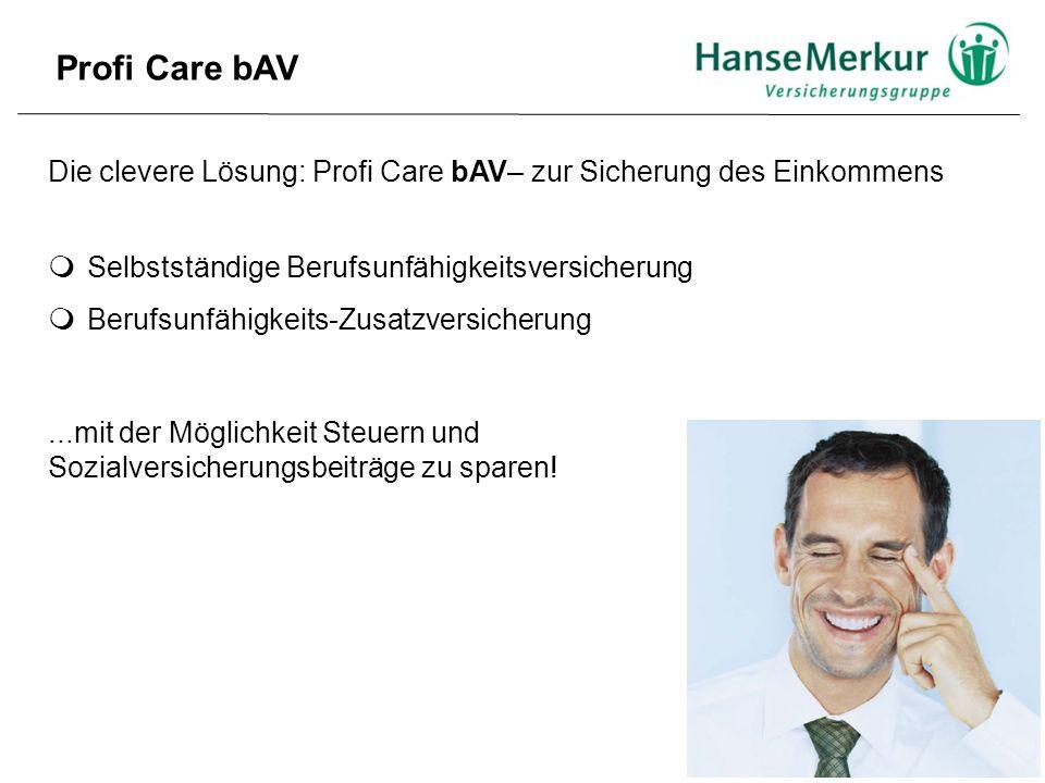 Die clevere Lösung: Profi Care bAV– zur Sicherung des Einkommens  Selbstständige Berufsunfähigkeitsversicherung  Berufsunfähigkeits-Zusatzversicheru