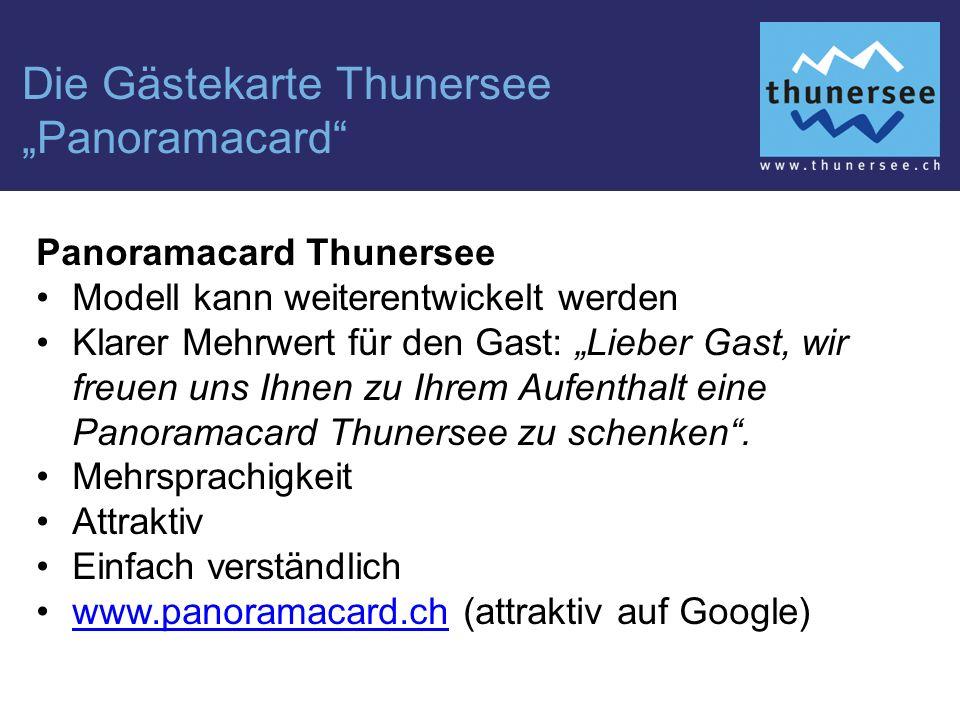 """Die Gästekarte Thunersee """"Panoramacard Panoramacard Thunersee Modell kann weiterentwickelt werden Klarer Mehrwert für den Gast: """"Lieber Gast, wir freuen uns Ihnen zu Ihrem Aufenthalt eine Panoramacard Thunersee zu schenken ."""