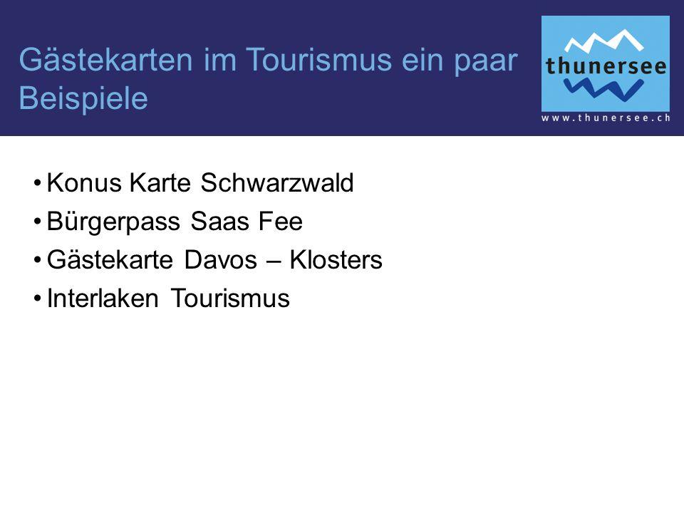 Gästekarten im Tourismus ein paar Beispiele Konus Karte Schwarzwald Bürgerpass Saas Fee Gästekarte Davos – Klosters Interlaken Tourismus