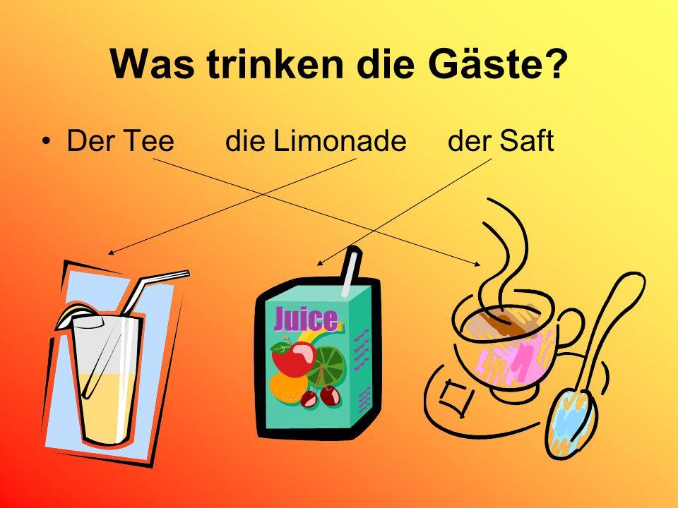 Was trinken die Gäste? Der Tee die Limonade der Saft