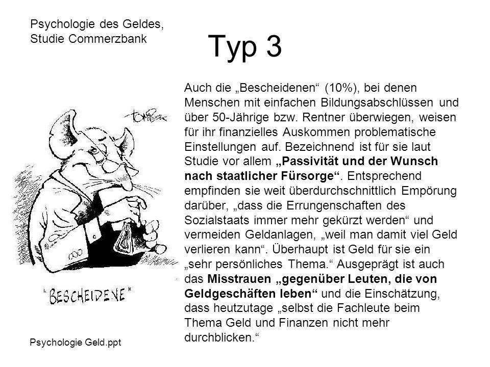 """Psychologie des Geldes, Studie Commerzbank Psychologie Geld.ppt Auch die """"Bescheidenen (10%), bei denen Menschen mit einfachen Bildungsabschlüssen und über 50-Jährige bzw."""