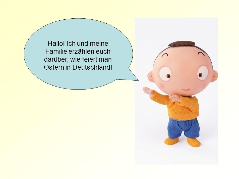 Hallo! Ich und meine Familie erzählen euch darüber, wie feiert man Ostern in Deutschland!