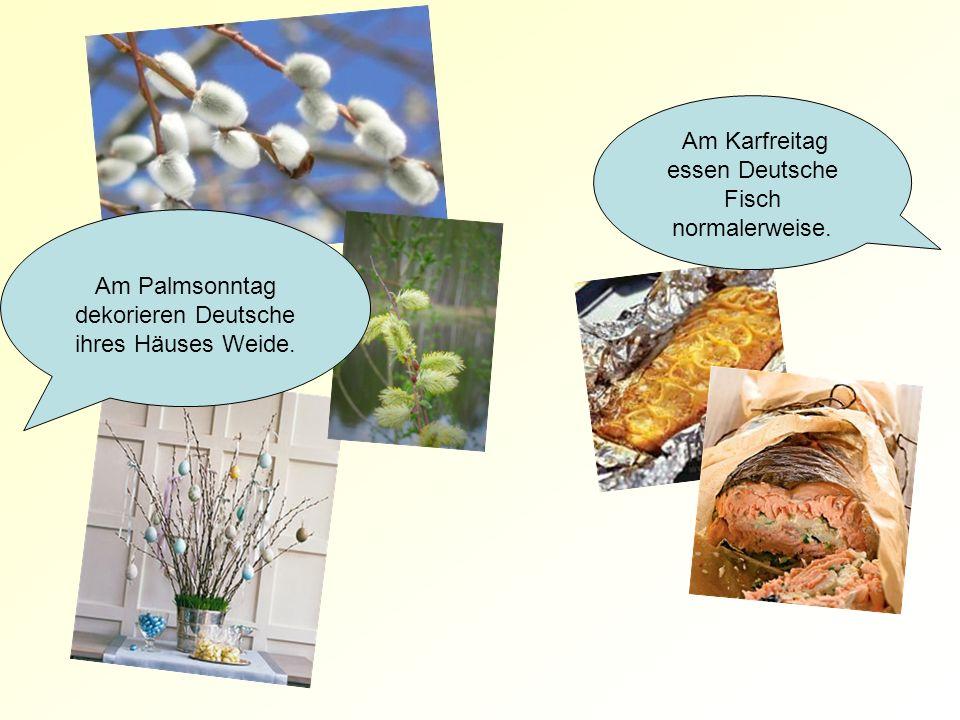 Am Karfreitag essen Deutsche Fisch normalerweise.