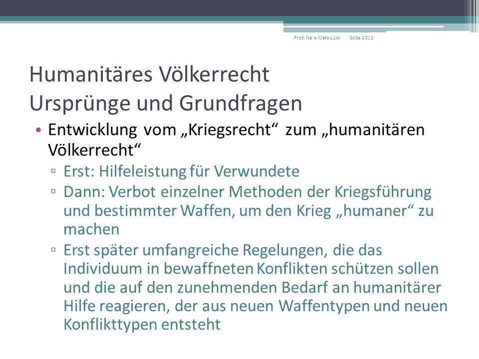 """Humanitäres Völkerrecht Ursprünge und Grundfragen Entwicklung vom """"Kriegsrecht"""" zum """"humanitären Völkerrecht"""" ▫ Erst: Hilfeleistung für Verwundete ▫ D"""