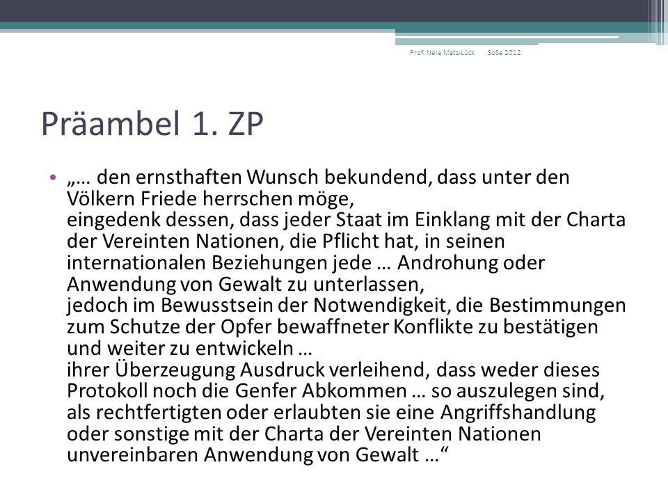 """Präambel 1. ZP """"… den ernsthaften Wunsch bekundend, dass unter den Völkern Friede herrschen möge, eingedenk dessen, dass jeder Staat im Einklang mit d"""