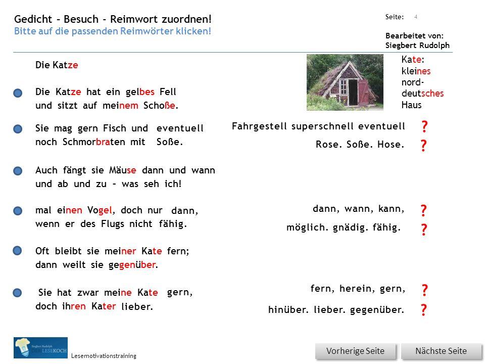 Übungsart: Seite: Bearbeitet von: Siegbert Rudolph Lesemotivationstraining 4 Fahrgestell superschnell eventuell Gedicht – Besuch - Reimwort zuordnen.