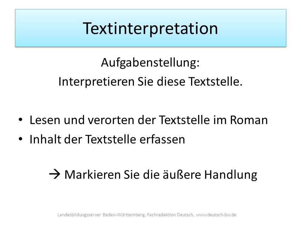 Textinterpretation Aufgabenstellung: Interpretieren Sie diese Textstelle.