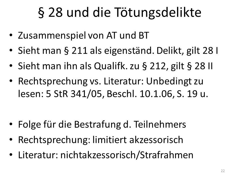 § 28 und die Tötungsdelikte Zusammenspiel von AT und BT Sieht man § 211 als eigenständ.