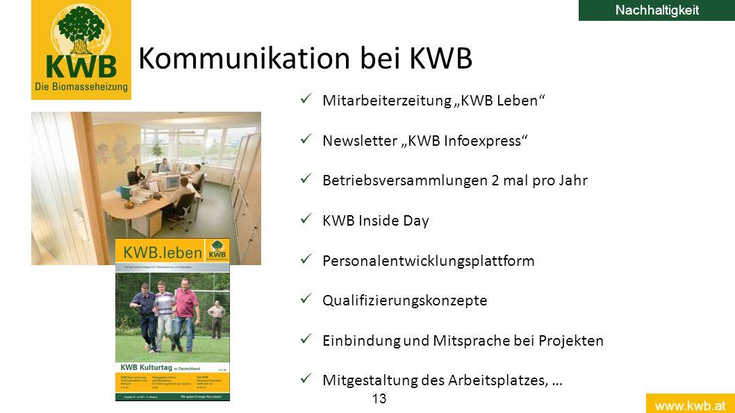 """www.kwb.at 13 Kommunikation bei KWB Nachhaltigkeit Mitarbeiterzeitung """"KWB Leben"""" Newsletter """"KWB Infoexpress"""" Betriebsversammlungen 2 mal pro Jahr KW"""