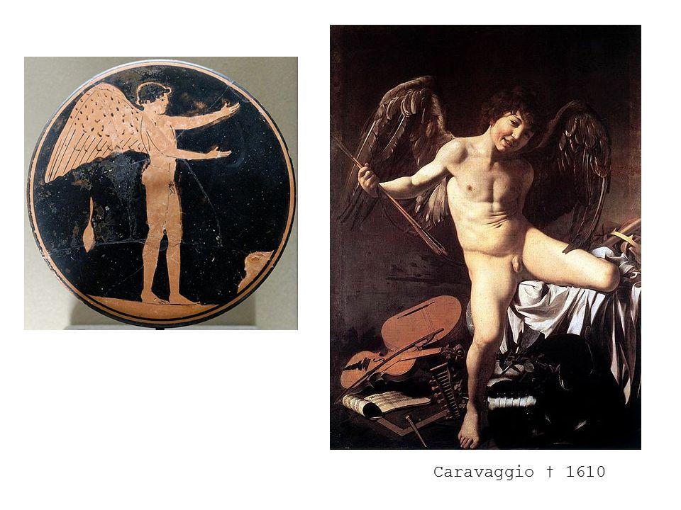 Caravaggio † 1610
