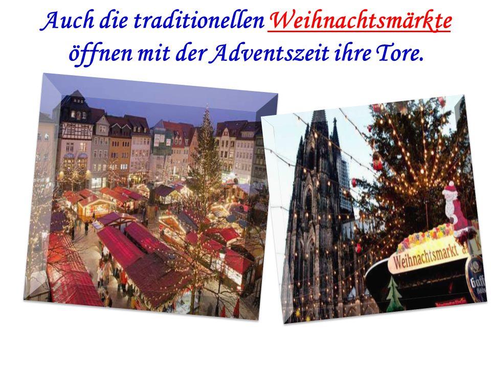 Auch die traditionellen Weihnachtsmärkte öffnen mit der Adventszeit ihre Tore.